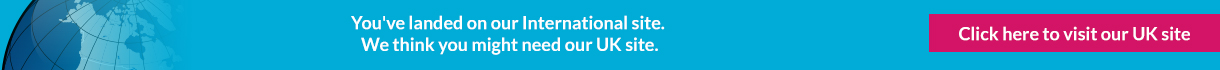 You've landed on our International site. We think you might need our UK site. Click here to visit our UK site.